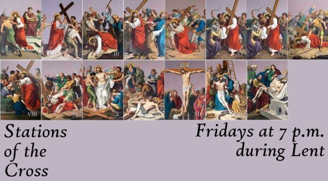 Stations of the Cross, 7 p.m. each Friday during Lent at Incarnation Church.