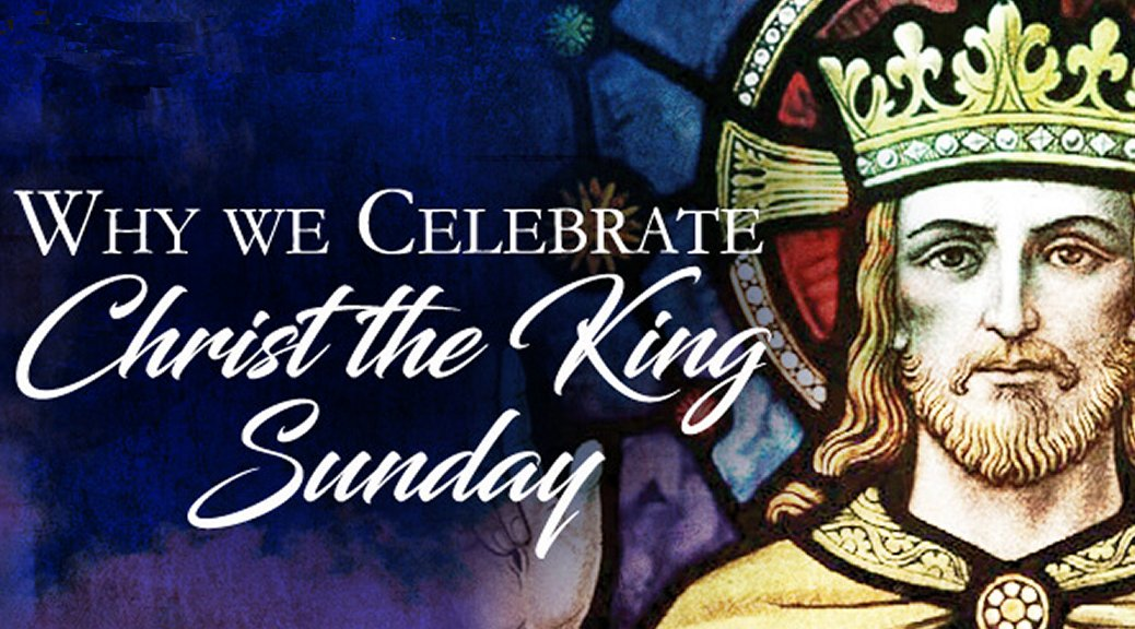Celebrating the Feast of Christ the King