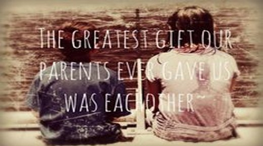 The greatest gift our parents gave us.